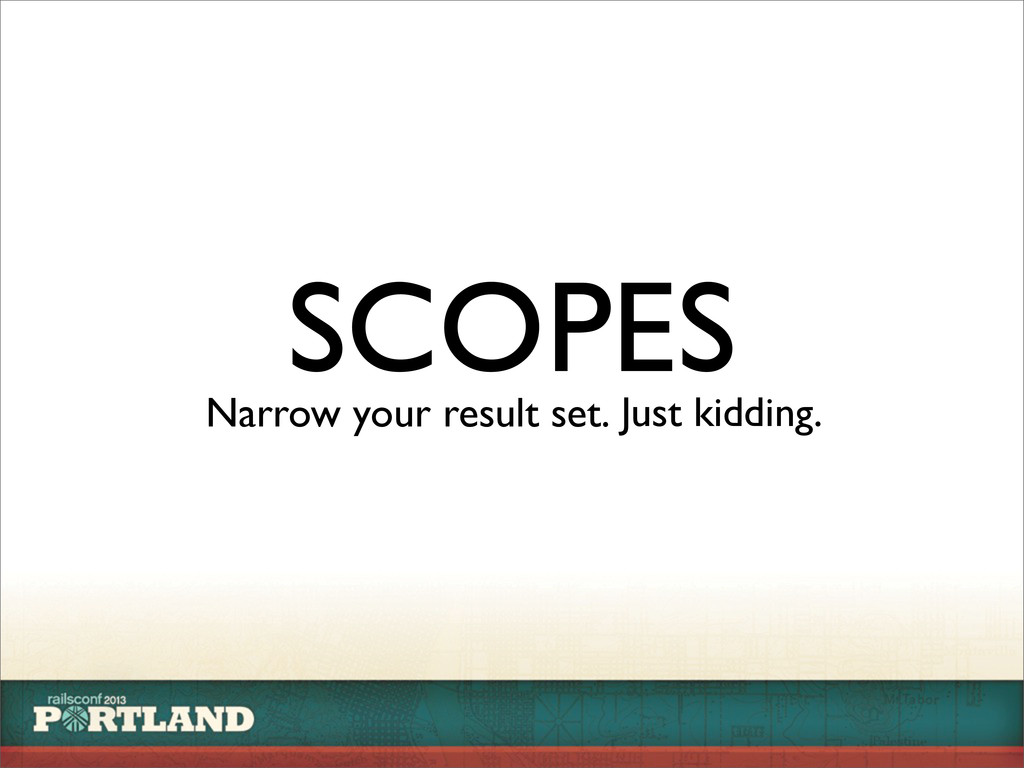SCOPES Narrow your result set. Just kidding.
