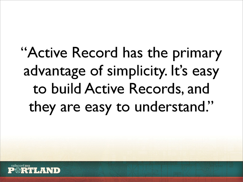 """Active Record has the primary advantage of sim..."