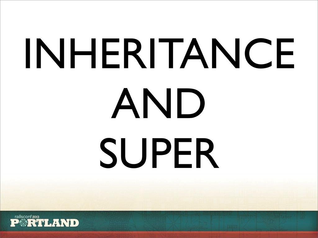 INHERITANCE AND SUPER
