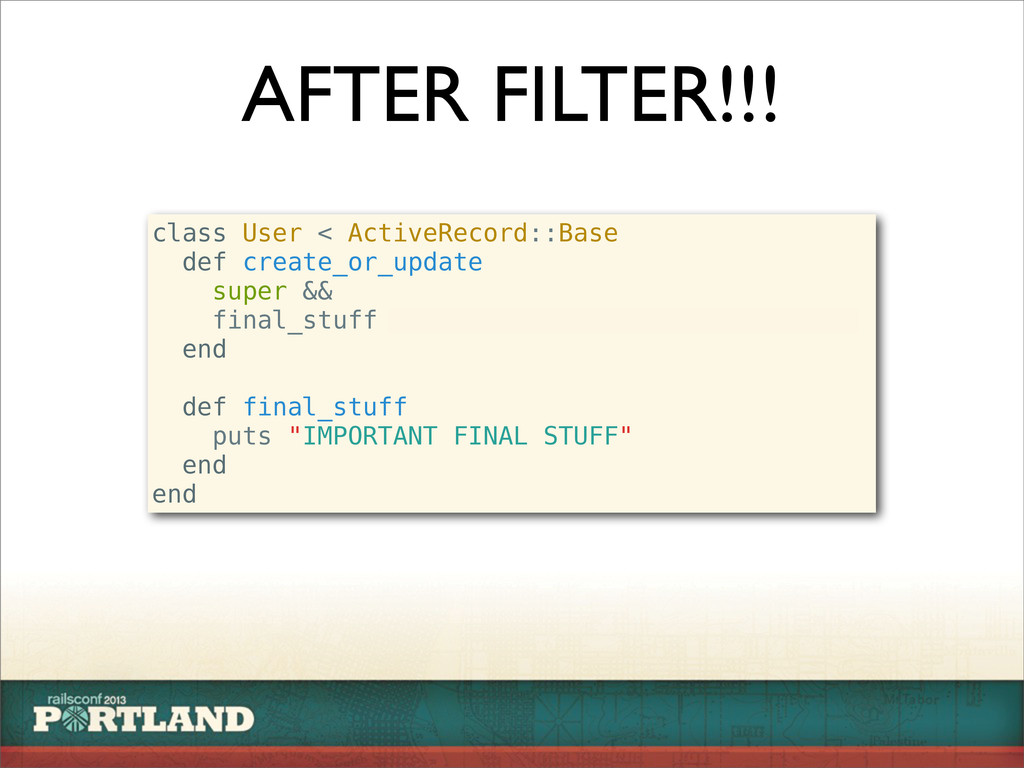 AFTER FILTER!!! class User < ActiveRecord::Base...