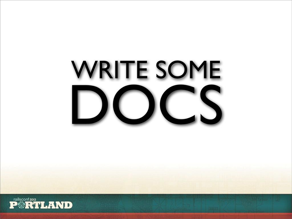 WRITE SOME DOCS
