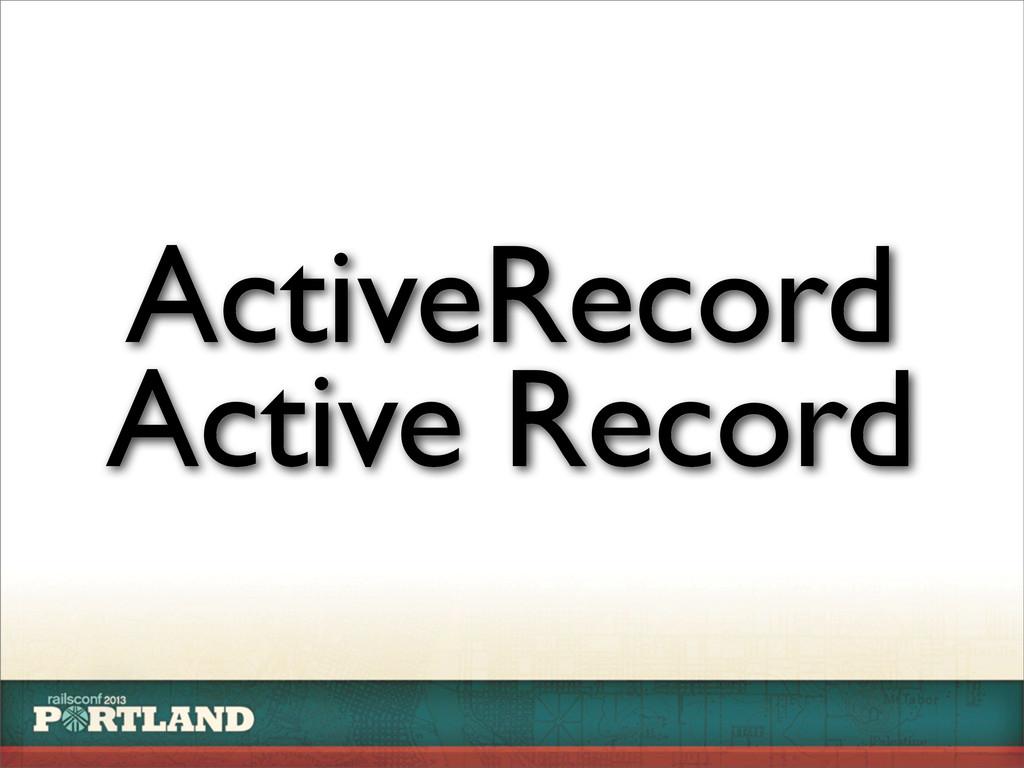 ActiveRecord Active Record