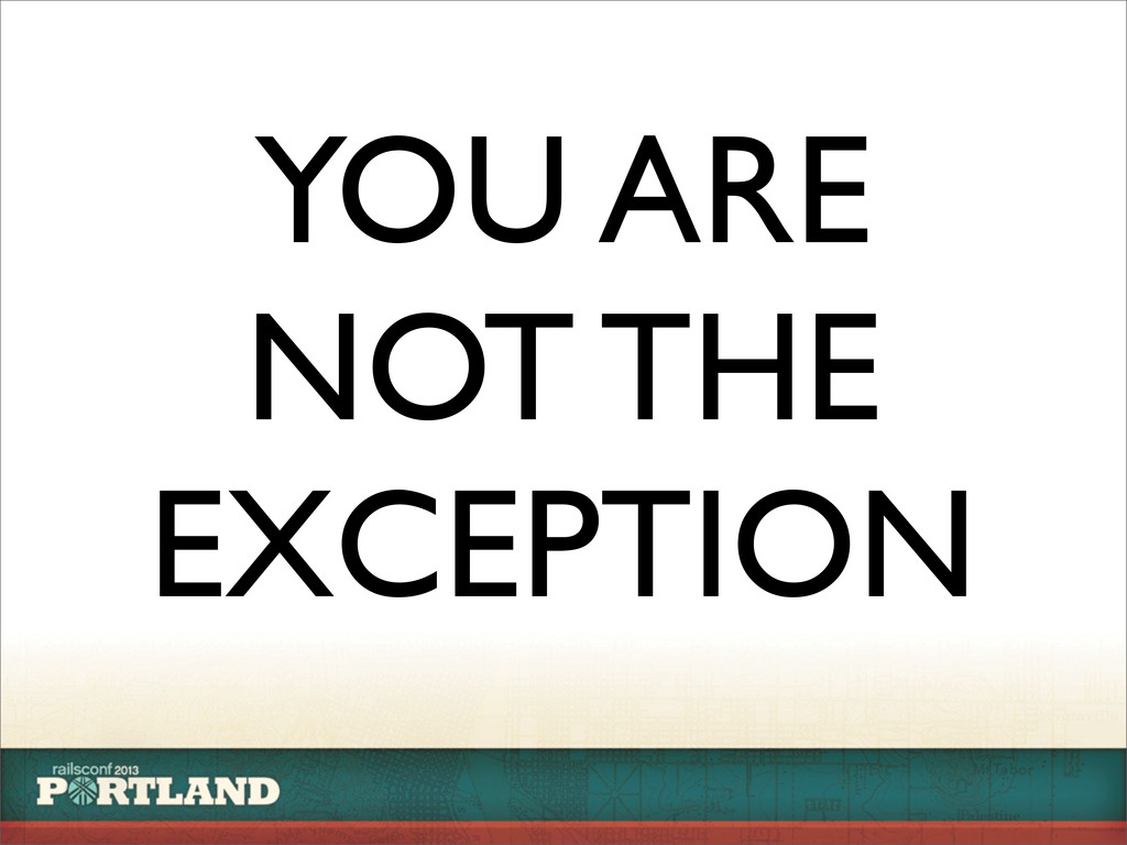 YOU ARE NOT THE EXCEPTION