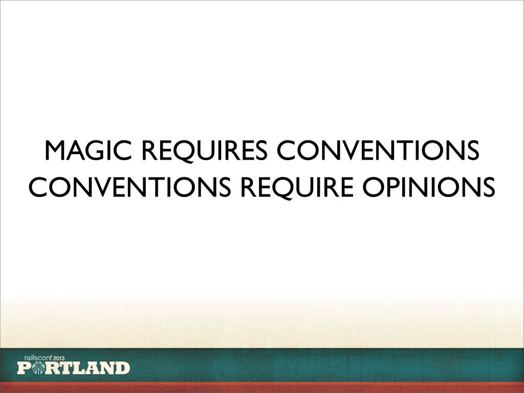 MAGIC REQUIRES CONVENTIONS CONVENTIONS REQUIRE ...