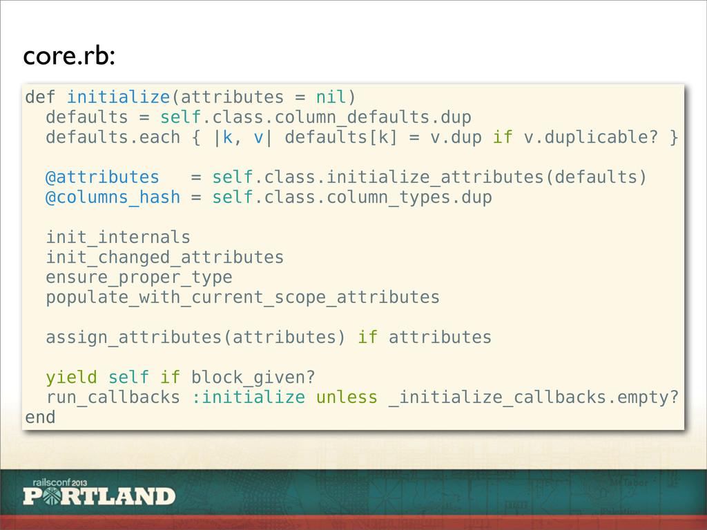 core.rb: def initialize(attributes = nil) defau...