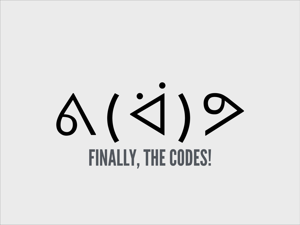 ᕕ ( ᐛ ) ᕗ FINALLY, THE CODES!