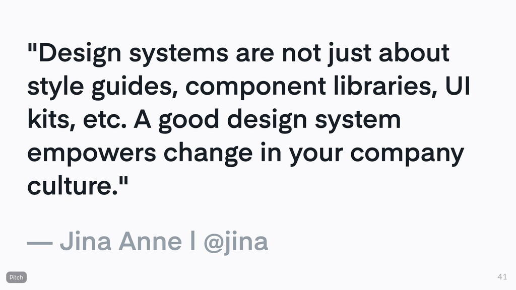 """""""Design systems are not just about style guides..."""