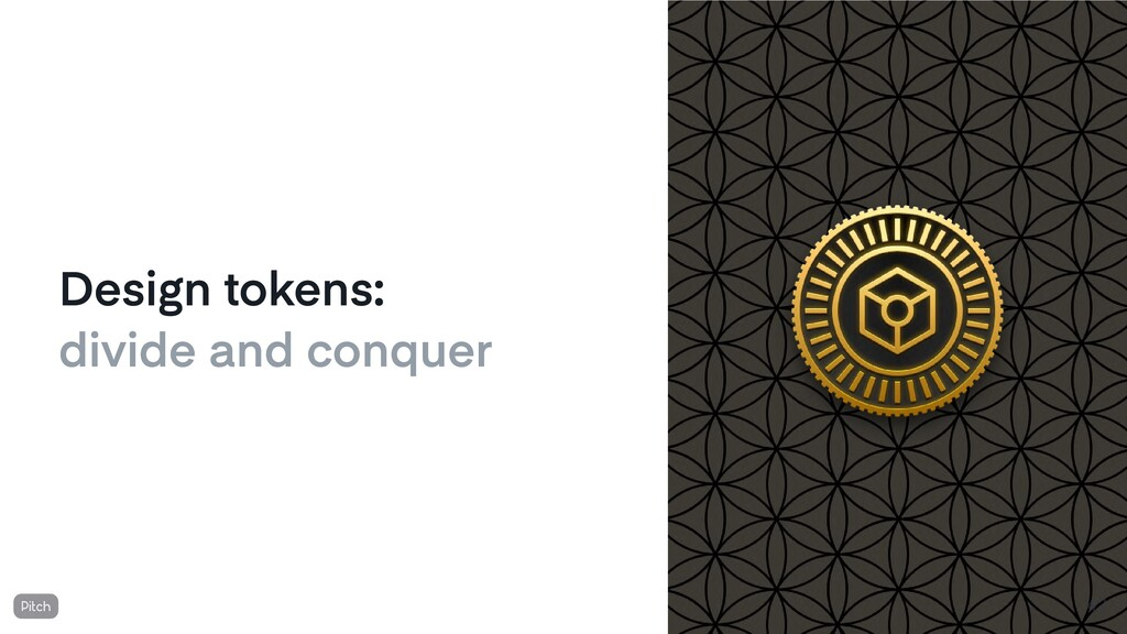 Design tokens: divide and conquer 42