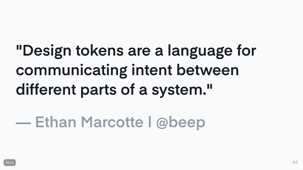 """""""Design tokens are a language for communicating..."""