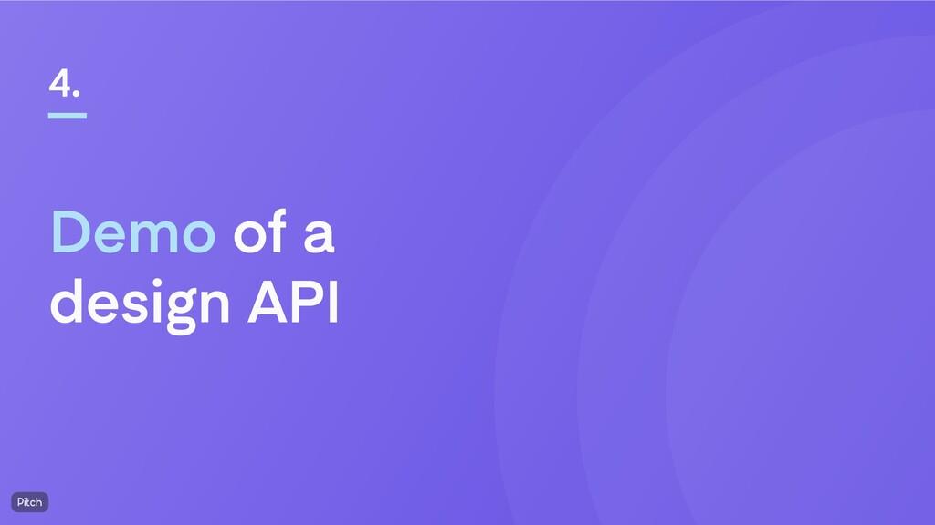 Demo of a design API 4.