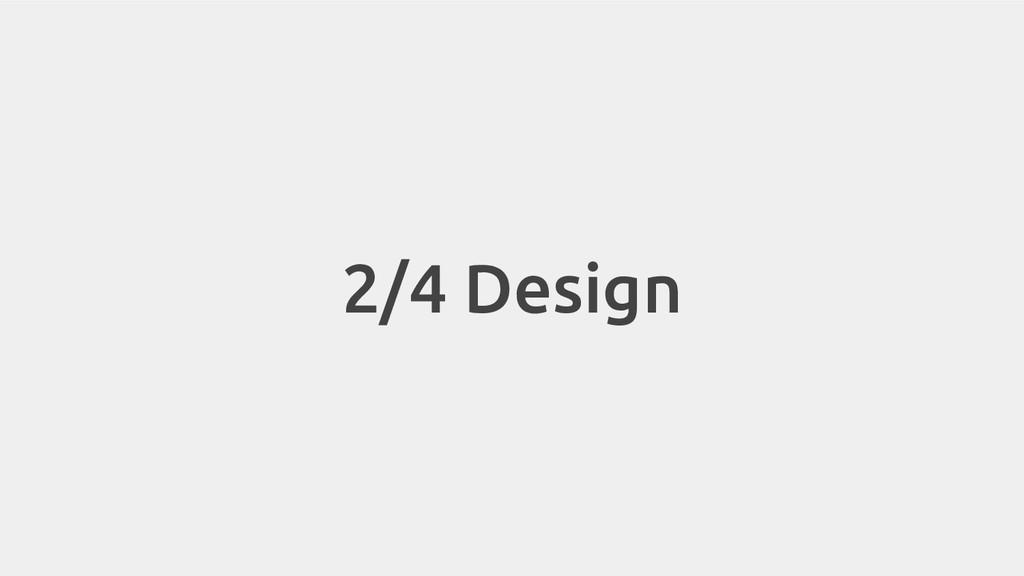 2/4 Design