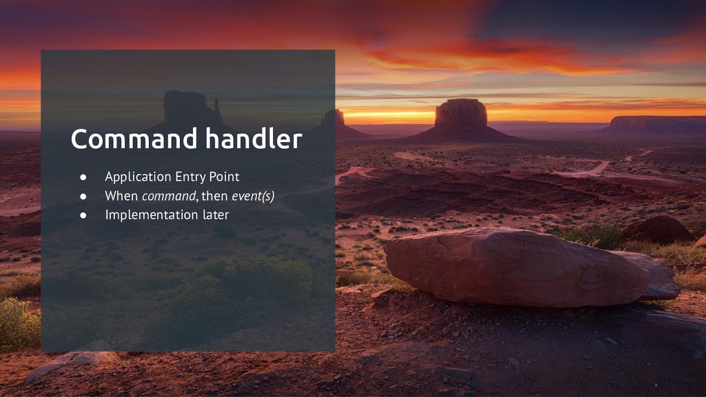 Command handler ● Application Entry Point ● Whe...