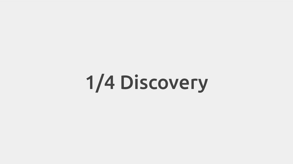 1/4 Discovery