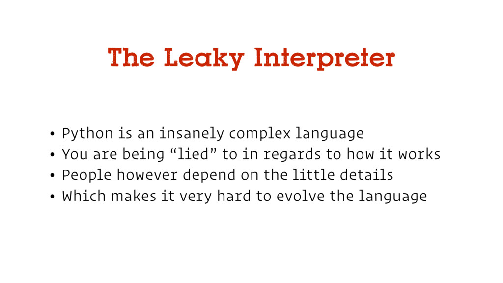 • Python is an insanely complex language • You ...