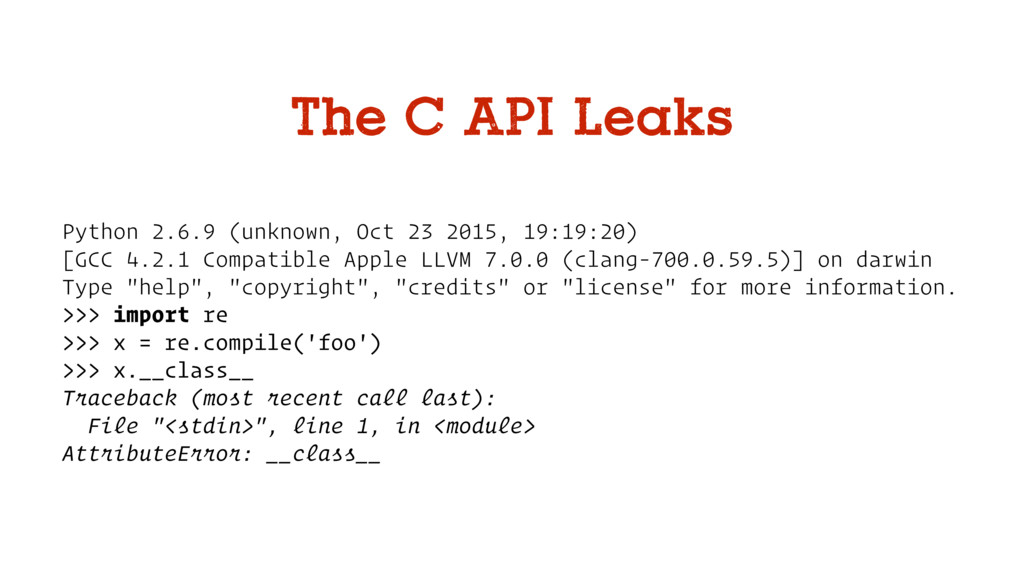 The C API Leaks Python 2.6.9 (unknown, Oct 23 2...