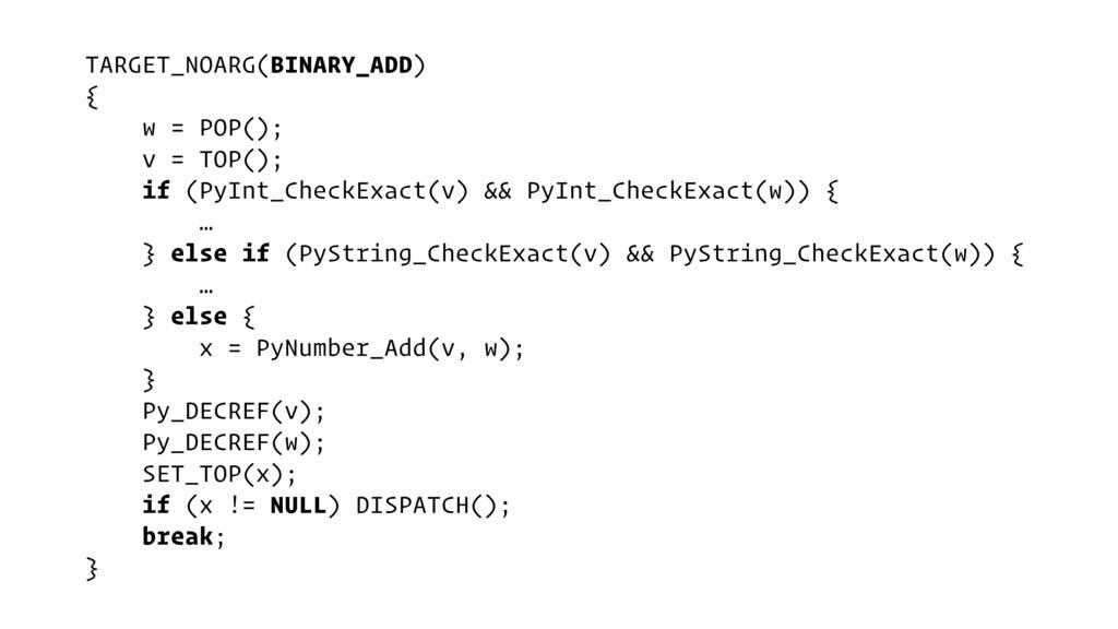 TARGET_NOARG(BINARY_ADD) { w = POP(); v = TOP()...