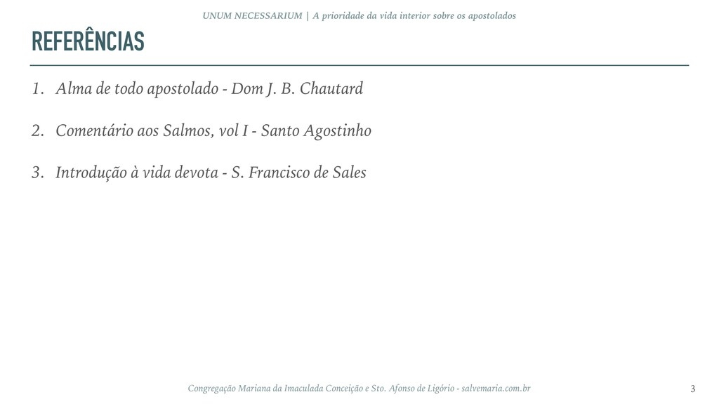 REFERÊNCIAS 1. Alma de todo apostolado - Dom J....