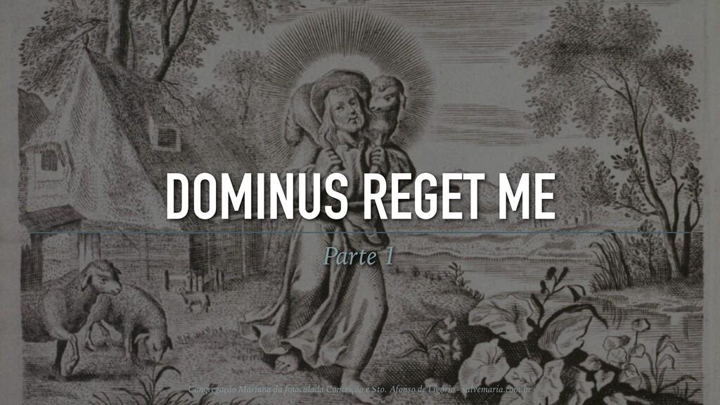 DOMINUS REGET ME Parte 1 Congregação Mariana da...