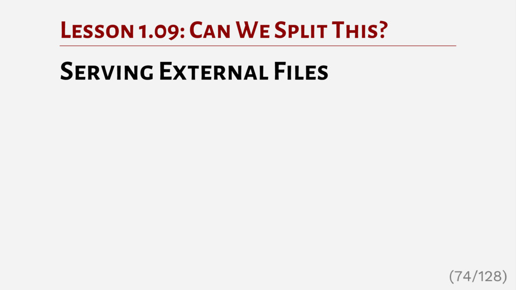 Lesson 1.09: Can We Split This? Serving Externa...
