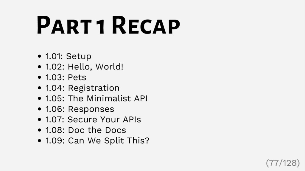 Part 1 Recap 1.01: Setup 1.02: Hello, World! 1....