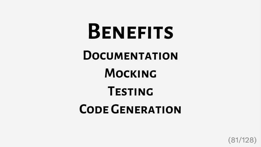 Benefits Documentation Mocking Testing Code Gen...