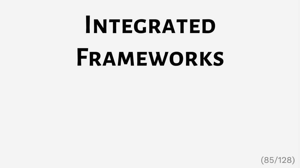 Integrated Frameworks