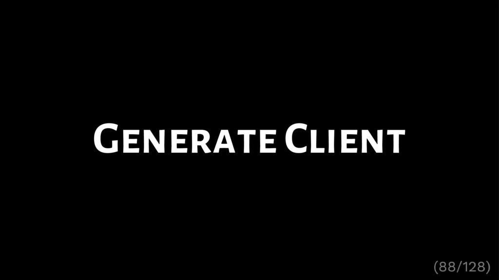 Generate Client