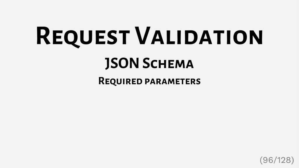 Request Validation JSON Schema Required paramet...