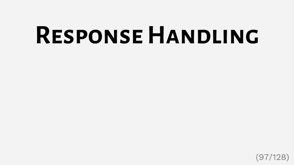Response Handling