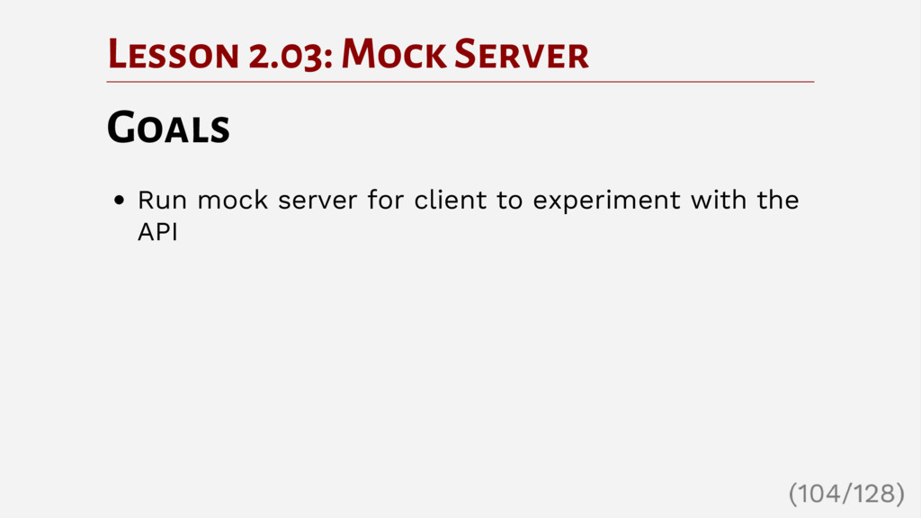 Lesson 2.03: Mock Server Goals Run mock server ...