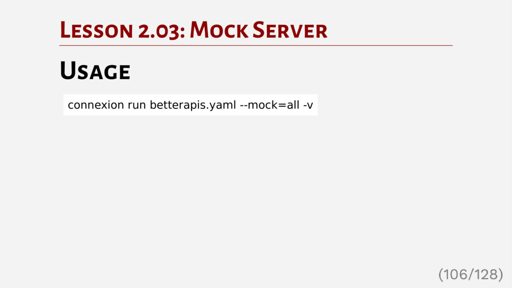 Lesson 2.03: Mock Server Usage connexion run be...