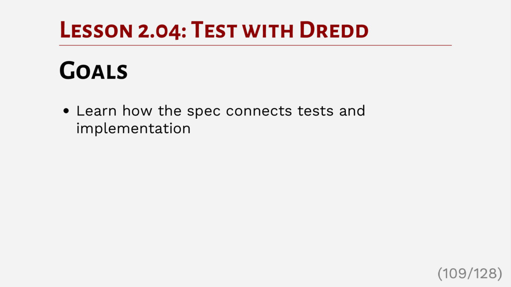 Lesson 2.04: Test with Dredd Goals Learn how th...