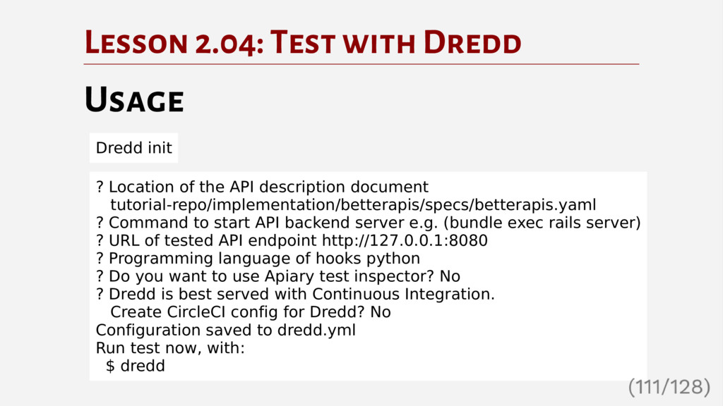 Lesson 2.04: Test with Dredd Usage Dredd init ?...
