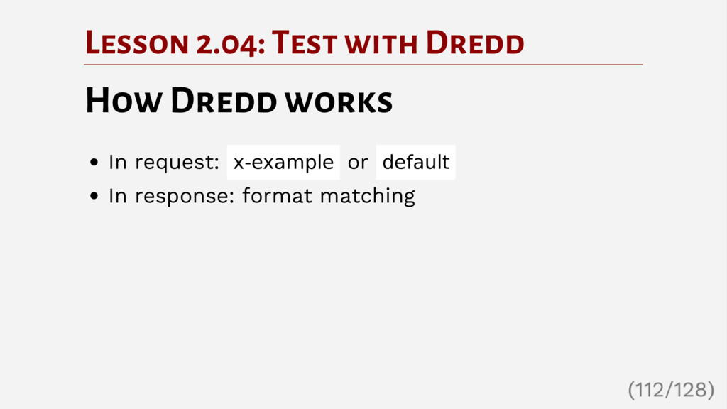 Lesson 2.04: Test with Dredd How Dredd works In...