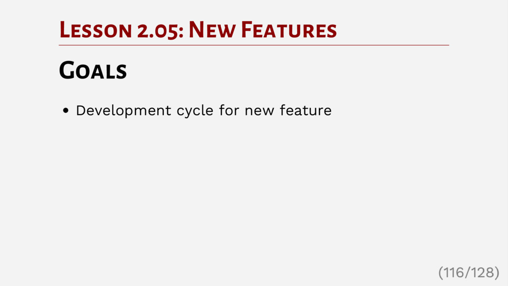 Lesson 2.05: New Features Goals Development cyc...
