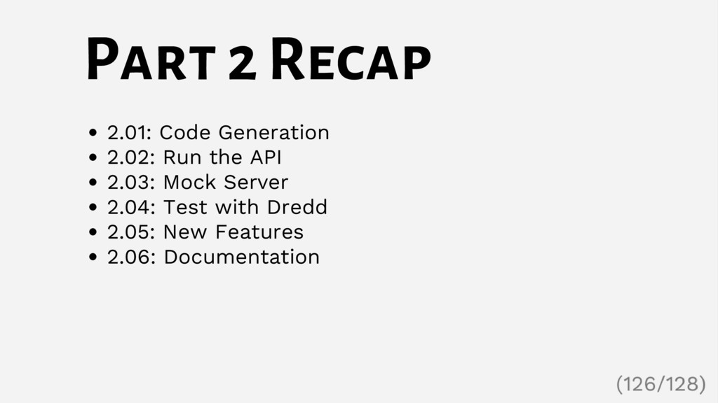 Part 2 Recap 2.01: Code Generation 2.02: Run th...