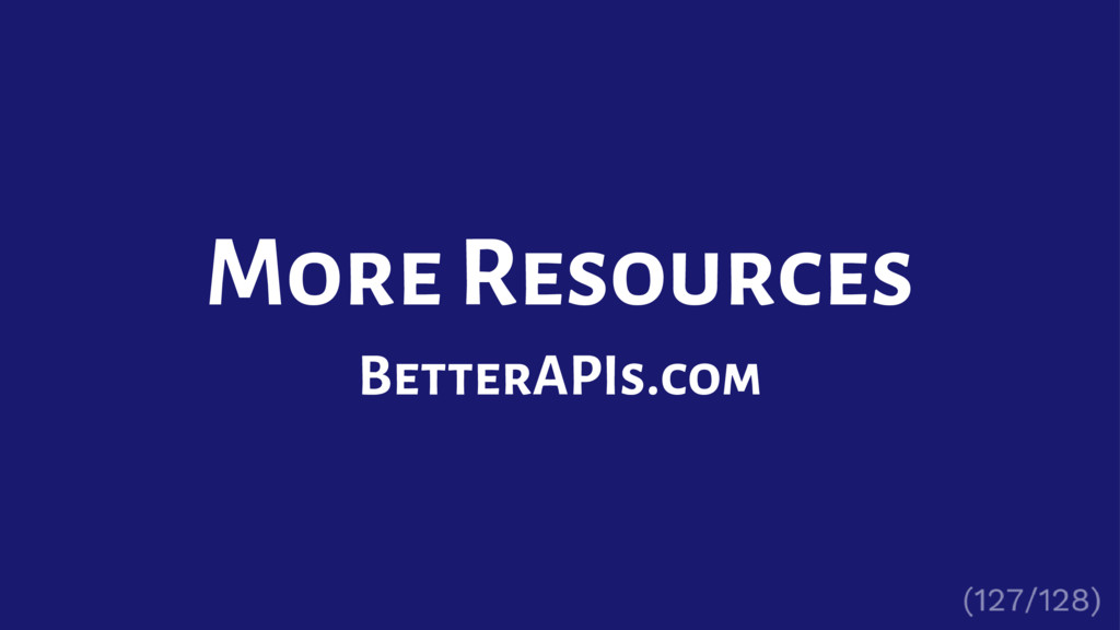 More Resources BetterAPIs.com