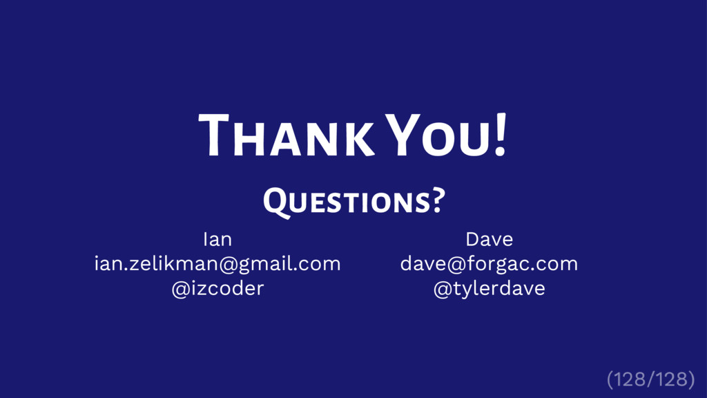 Ian ian.zelikman@gmail.com @izcoder Thank You! ...