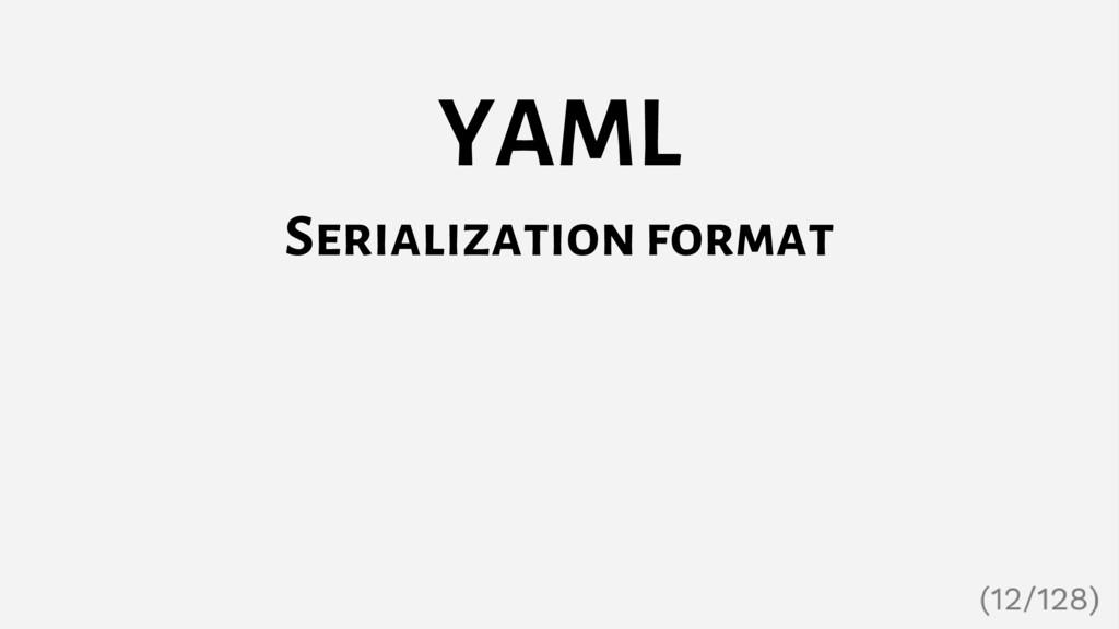 YAML Serialization format