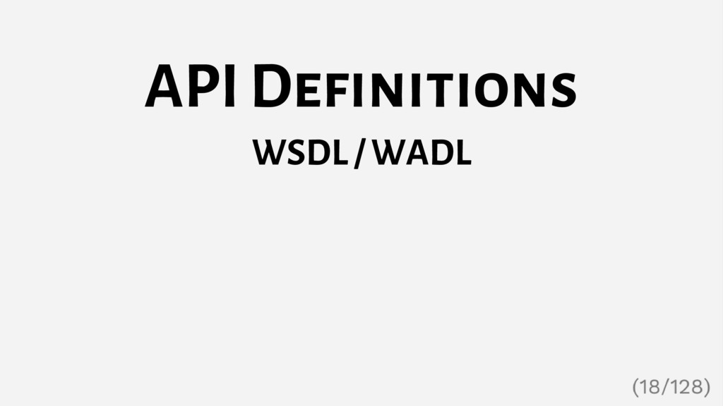 API Definitions WSDL / WADL