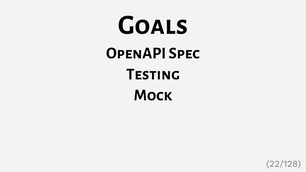 Goals OpenAPI Spec Testing Mock