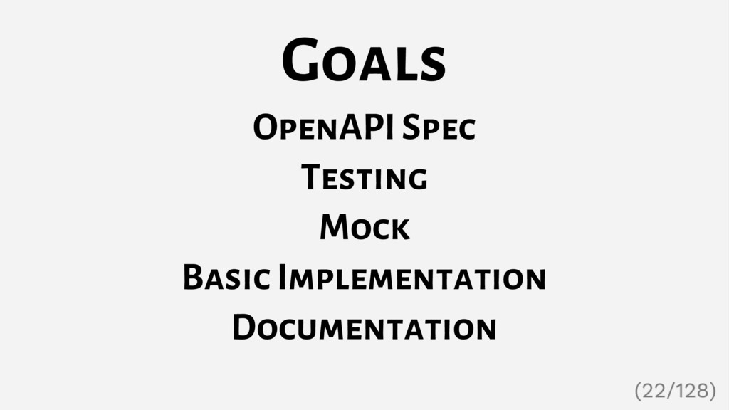 Goals OpenAPI Spec Testing Mock Basic Implement...
