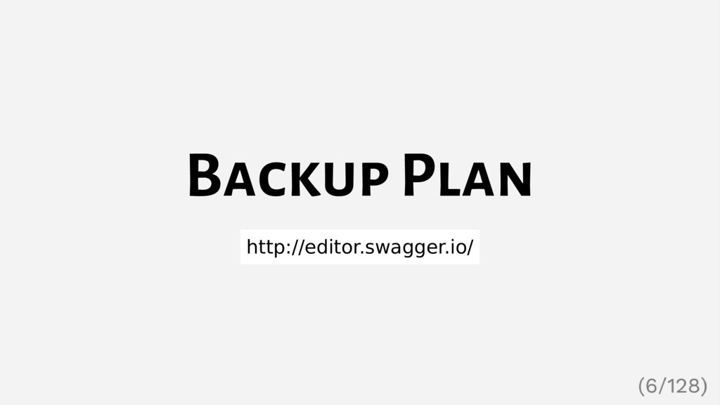 Backup Plan http://editor.swagger.io/