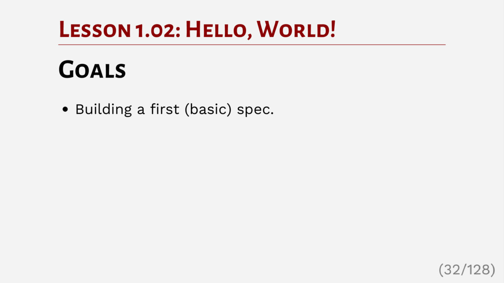 Lesson 1.02: Hello, World! Goals Building a fir...