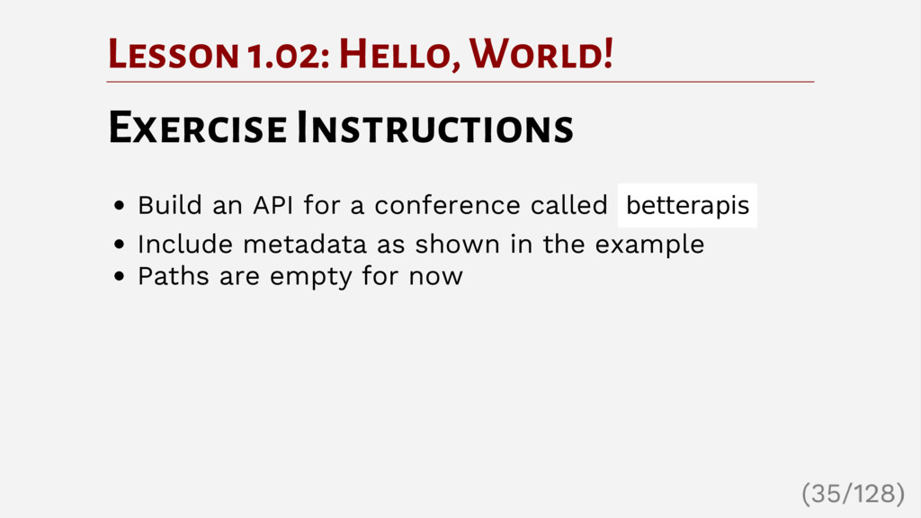 Lesson 1.02: Hello, World! Exercise Instruction...