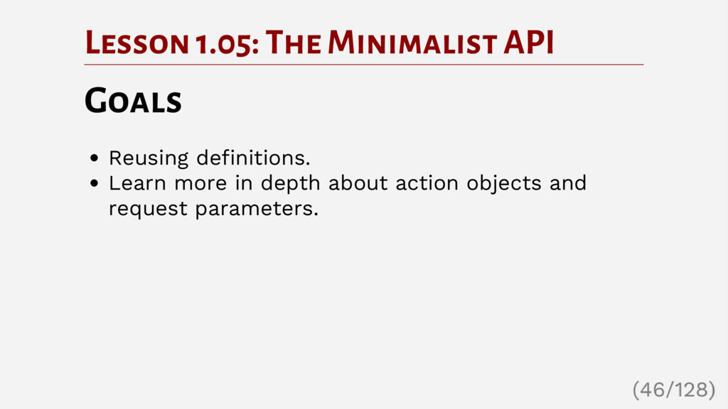Lesson 1.05: The Minimalist API Goals Reusing d...