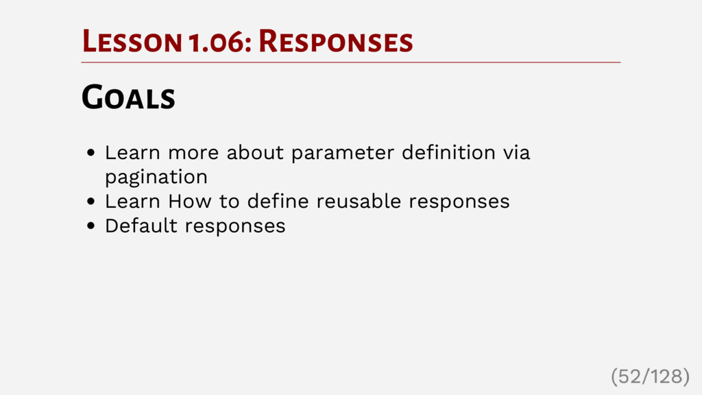 Lesson 1.06: Responses Goals Learn more about p...