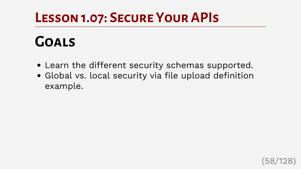 Lesson 1.07: Secure Your APIs Goals Learn the d...