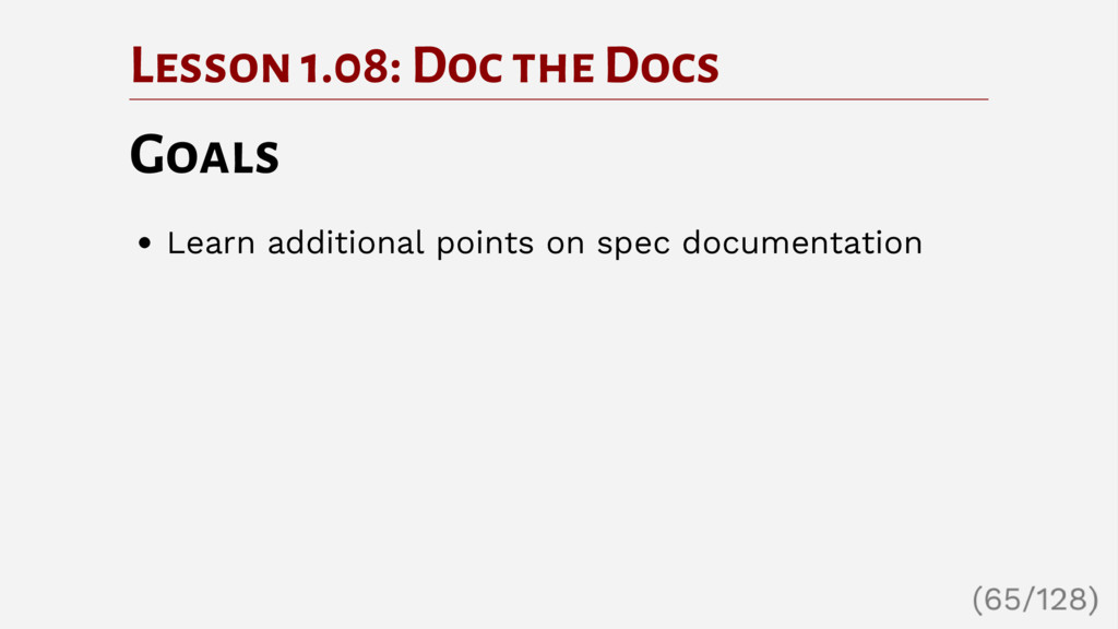 Lesson 1.08: Doc the Docs Goals Learn additiona...