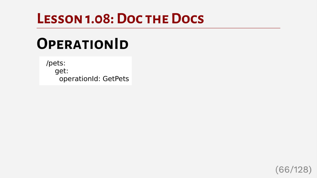 Lesson 1.08: Doc the Docs OperationId /pets: ge...